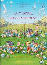 Jollet Jean-clement - La Musique Tout Simplement Vol.2 (professeur)