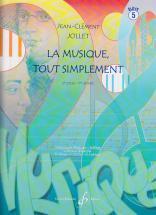 Jollet Jean-clement - La Musique Tout Simplement Vol.5 (eleve)