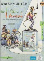 Allerme Jean-marc - De L'eleve A L'artiste Vol.1 + Cd (eleve)