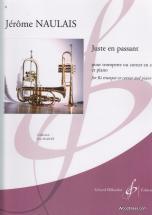 Naulais Jerome - Juste En Passant - Trompette Ou Cornet, Piano
