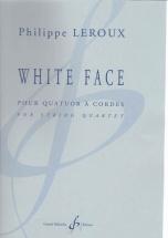 Leroux Philippe - White Face Pour Quatuor A Cordes