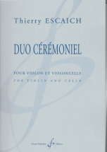 Escaich Thierry - Duo Ceremoniel - Violon and Violoncelle