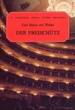 Carl Maria Von Weber Der Freischutz Opera - Choral