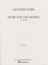 Leon Kirchner - Music For Orchestra - Orchestra