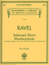 Maurice Ravel - Selected Short Masterpieces - Piano Solo