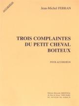 Ferran Jean-michel - Trois Complaintes Du Petit Cheval Boiteux - Accordeon