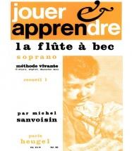 Sanvoisin Michel - Jouer Et Apprendre La Flute à Bec Soprano, Methode Vivante Vol.1