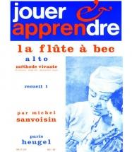 Sanvoisin Michel - Jouer Et Apprendre La Flute A Bec Alto, Methode Vivante Vol.1