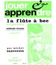 Sanvoisin Michel - Jouer Et Apprendre La Flute A Bec Soprano, Methode Vivante Vol.2