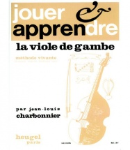Charbonnier J.l. - Jouer Et Apprendre La Viole De Gambe