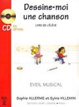 Allerme S. / Villemin S. - Dessine-moi Une Chanson Vol.2 Eleve