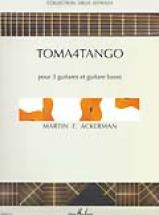 Ackerman Martin F. - Toma4tango - 3 Guitares, Basse