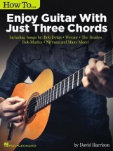 How To Enjoy Guitar With Just Three Chords - Guitare