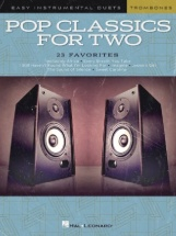 Pop Classics For Two - Easy Duets - Trombone - 2 Trombones
