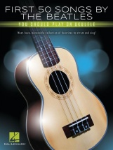 First 50 Songs By The Beatles - Ukulele