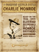 Joseph Weidlich The Country Guitar Style Of Charlie Monroe - Guitar