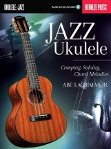 Berklee Guide - Jazz Ukulele - Comping, Soloing, Chord Melodies