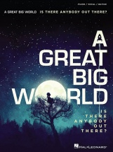 A Great Big World - Is There Anybody Out There ? - Pvg