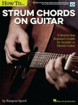 Burgess Speed - How To Strum Chords Songs On Guitar