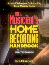 Ted Greenwald The Musician's Home Recording Handbook -