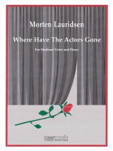 Lauridsen Morten - Where Have The Actors Gone? - Medium Voice and Piano