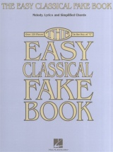 The Easy Classical Fake Book Melody Lyrics And Simplified Chords - All Instruments