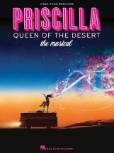 Priscilla Queen Of The Desert The Musical Vocal Selections - Piano And Vocal