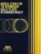 Garwood Whaley - Musical Studies For The Intermediate Mallet Player - Vibraphone