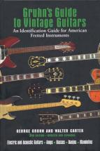 Walter C. & Gruhn G. - Gruhn's Guide To Vintage Guitars 3rd Edition