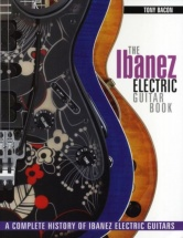 Tony Bacon - The Ibanez Electric Guitar Book