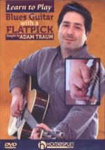 Learn To Play Blues Guitar With A Flatpick By Adam Traum - Guitare