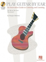 Baldwin Douglas - Play Guitar By Ear - An Innovative Guide To Listening And Learning + Cd - Guitar