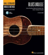 HAL LEONARD UKULELE METHOD BLUES UKULELE LICKS CHORDS TECHNIQUES