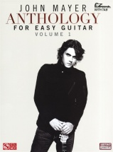 John Mayer Anthology For Easy Guitar Volume 1 With - Guitar Tab