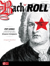 Bach N Roll Pop Songs Arranged In Style Of Classical Composers - Piano Solo