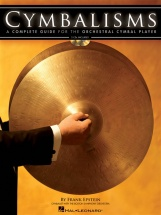 Cymbalisms-a Complete Guide For The Orchestral Cymbal Player- Percussion