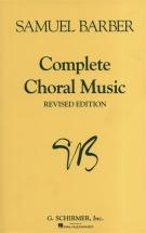 Barber Samuel Complete Choral Music Chor - Satb