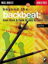 Beyond The Backbeat From Rock And Funk To Jazz And Latin Drums + Cd - Drums