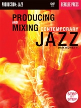 Moretti Dan - Producing And Mixing Contemporary Jazz [with Dvd] - Jazz