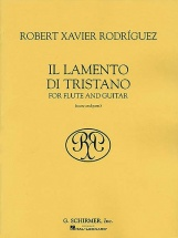 Robert Xavier Rodriguez - Il Lamento Di Tristano - Flute And Guitar, Score And Parts - Chamber Group