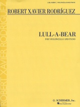 Robert Xavier Rodriguez - Lull-a-bear For Cello And Piano