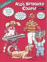 Kids Keyboard Course - Bk. 1 - Melody Line, Lyrics And Chords