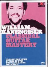 Kanengiser William -  Classical Guitar Mastery