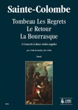 Sainte-colombe - Tombeau Les Regrets, Le Retour, La Bourrasque, 3 Concerts «à Deux Violes Esgales»