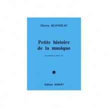 Blondeau Thierry - Petite Histoire De La Musique - Ensemble De Flutes A Bec