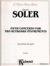 Soler P. Antonio - Fifth Concerto For Two Keyboard Instruments - Transcribed For Organ