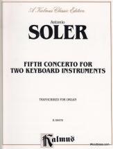 Soler P. Antonio - Fifth Concerto For Two Keyboard Instruments - Transcribed For Organ