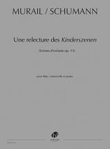 Murail Tristan - Une Relecture Des Kinderszenen De Robert Schumann