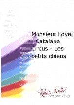 Magnier F. - Monsieur Loyal - Catalane Circus - Les Petits Chiens