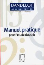 Dandelot Georges - Manuel Pratique Des Clés (nouvelle Version)